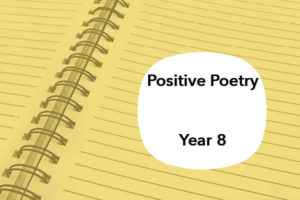 Positive Poetry from Year 8