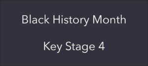 Black History Month 2020 – Key Stage 4 further reading