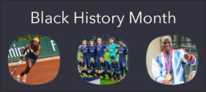 Black History Month 2021 – Sports and PE